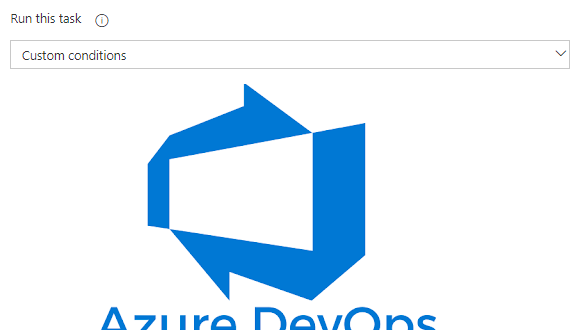 AzureDevOps Pipeline'da Custom Conditions Kullanımı